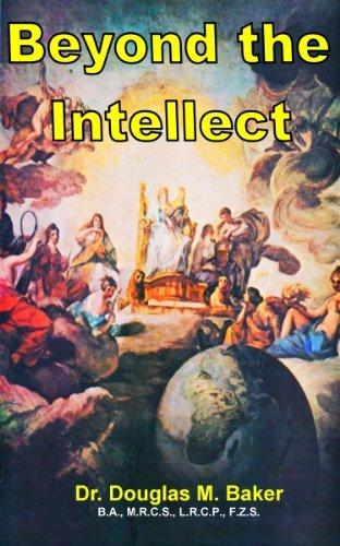 BEYOND THE INTELLECT  by  Douglas M. Baker