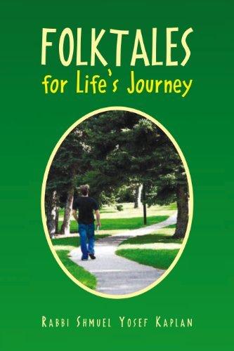 Folktales for Lifes Journey Rabbi Shmuel Yosef Kaplan