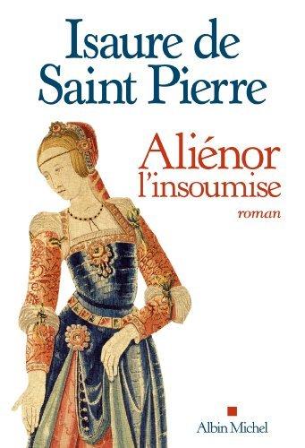 Aliénor, linsoumise  by  Isaure de Saint Pierre
