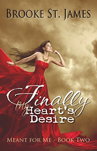 Finally My Hearts Desire (Meant for Me, #2)  by  Brooke St. James