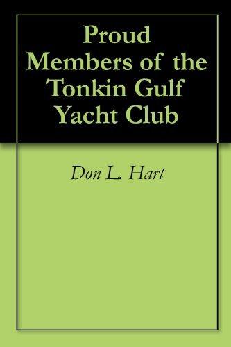 Proud Members of the Tonkin Gulf Yacht Club Don L. Hart