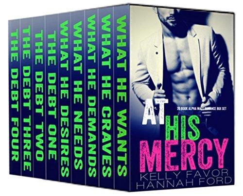 At His Mercy (Twenty Book Alpha Billionaire Romance Box Set) Hannah Ford