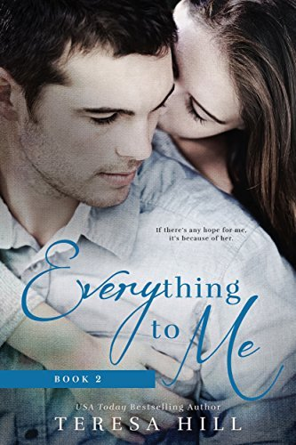 Everything To Me (Book 2)  by  Teresa Hill