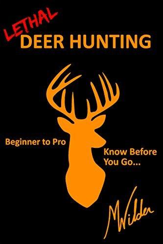 Lethal Deer Hunting Matthew Wilder