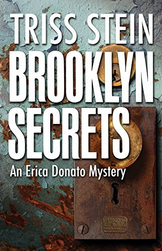 Brooklyn Secrets: An Erica Donato Mystery (Erica Donato Mysteries Book 3) Triss Stein