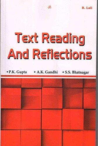 Text Reading and Reflections P.K . Gupta