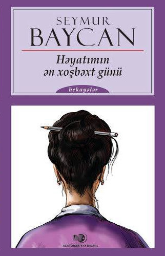 Həyatımın ən xoşbəxt günü  by  Seymur Baycan