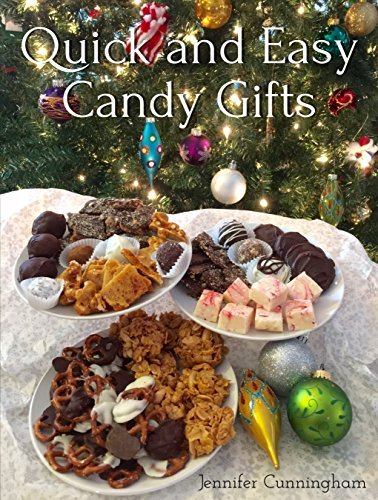 Quick and Easy Candy Gifts: Make impressive confections with common ingredients to give for any occasion  by  Jennifer Cunningham