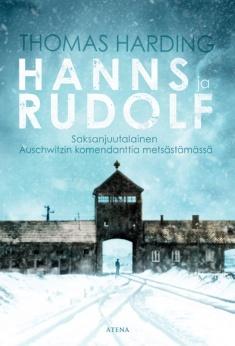 Hanns ja Rudolf : saksanjuutalainen Auschwitzin komendanttia metsästämässä  by  Thomas Harding