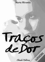 Traços de Dor  by  Marta Miranda