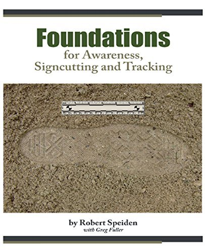 Foundations for Awareness, Signcutting and Tracking by Robert Speiden