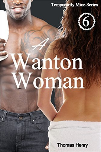 A Wanton Woman (Temporarily Mine Series Book 6)  by  Thomas Henry