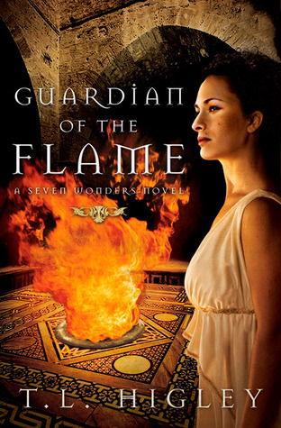 Guardian of the Flame (Seven Wonders Novel #3)  by  T.L. Higley