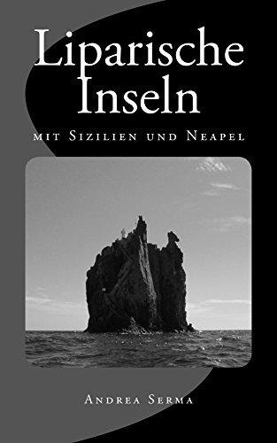 Liparische Inseln: mit Sizilien und Neapel  by  Andrea Serma