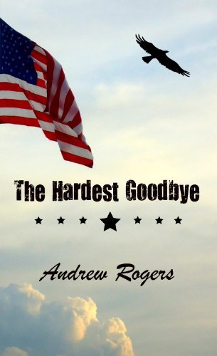 The Hardest Goodbye  by  Andrew Rogers