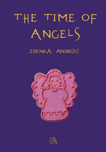 The Time of Angels  by  Zdenka Andrijić