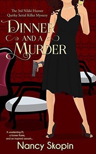 Dinner And A Murder: The 3rd Nikki Hunter Mystery Nancy Skopin