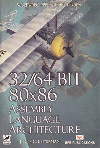 32/64-Bit 80x86 Assembly Language Architecture  by  James Leiterman