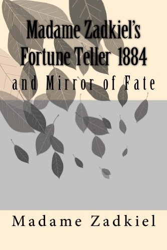 Madame Zadkiels Fortune Teller and Mirror of Fate (annotated w/study guide) Madame Zadkiel