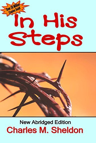 In His Steps: New Edition Abridged  by  Chris Wright by Charles Sheldon