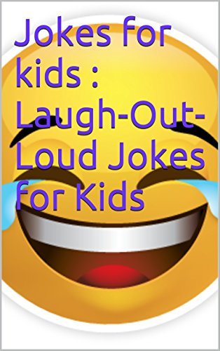 Jokes for kids : Laugh-Out-Loud Jokes for Kids James Huang