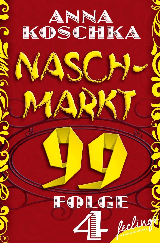 Naschmarkt 99 - Folge 4: Das Glück des Findens (Naschmarkt 99, #4)  by  Anna Koschka