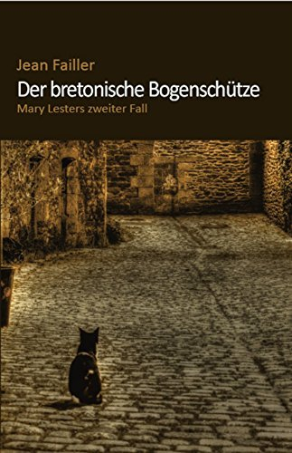 Der bretonische Bogenschütze: Mary Lesters zweiter Fall  by  Jean Failler