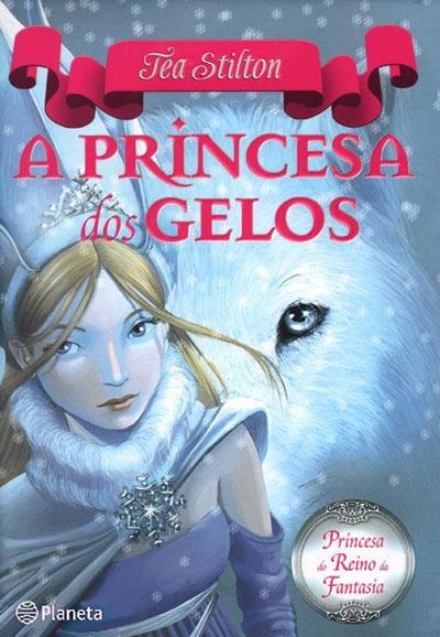 A Princesa dos Gelos (Princesas do Reino da Fantasia #1) Thea Stilton