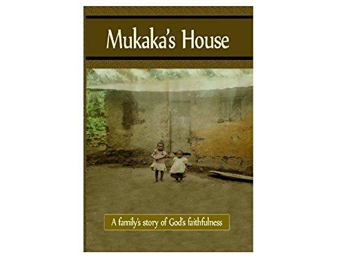 Mukakas House: A familys story of Gods faithfulness Charlie Collins