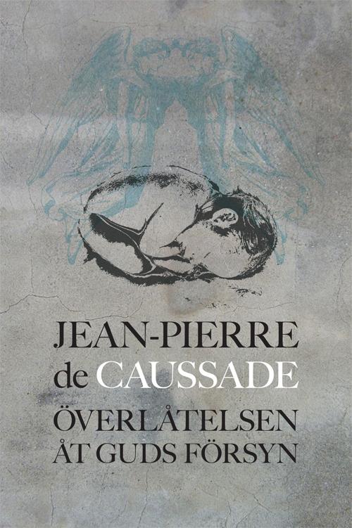 Överlåtelsen åt Guds försyn Jean-Pierre de Caussade