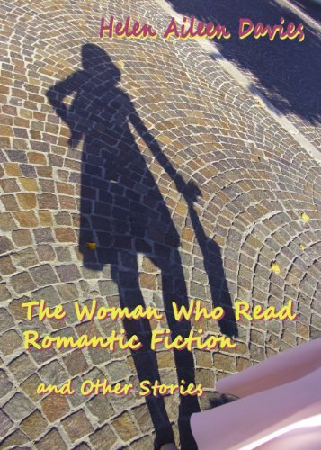 The Woman Who Read Romantic Fiction and Other Stories Helen Aileen Davies