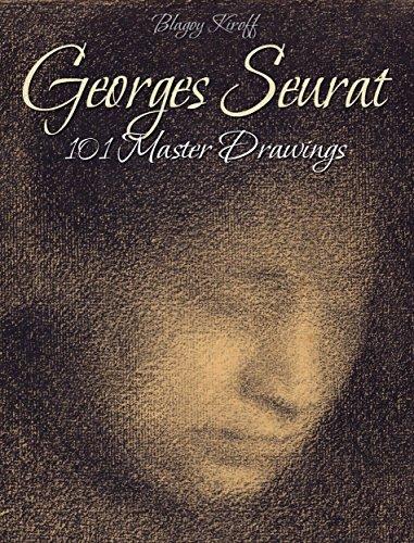Georges Seurat: 101 Master Drawings Blagoy Kiroff