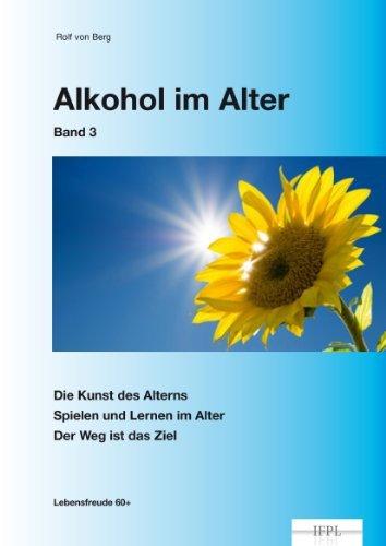 Es geht auch ohne Alkohol (Alkohol im Alter 3) Rolf von Berg