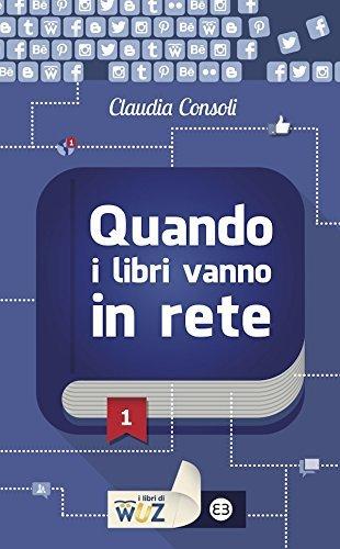 Quando i libri vanno in rete Claudia Consoli