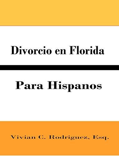 Divorcio en Florida: Para Hispanos  by  Vivian C. Rodriguez