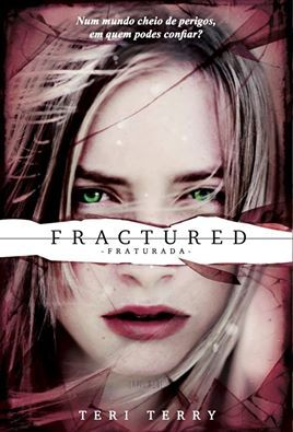 Fractured - Fraturada (Slated, #2)  by  Teri Terry