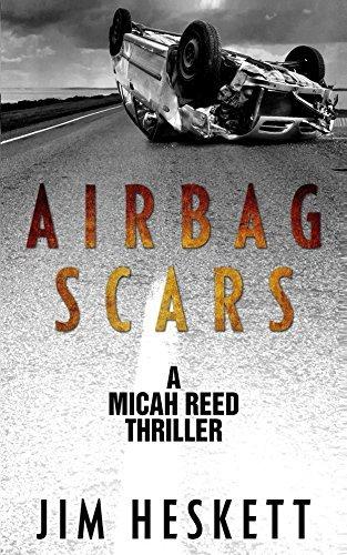 Airbag Scars (Micah Reed Book 0)  by  Jim Heskett