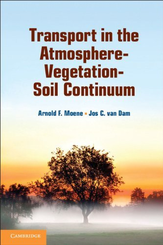 Transport in the Atmosphere-Vegetation-Soil Continuum  by  Arnold F Moene
