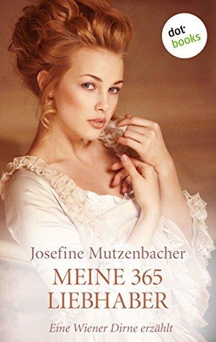 Meine 365 Liebhaber: Eine Wiener Dirne erzählt  by  Josefine Mutzenbacher