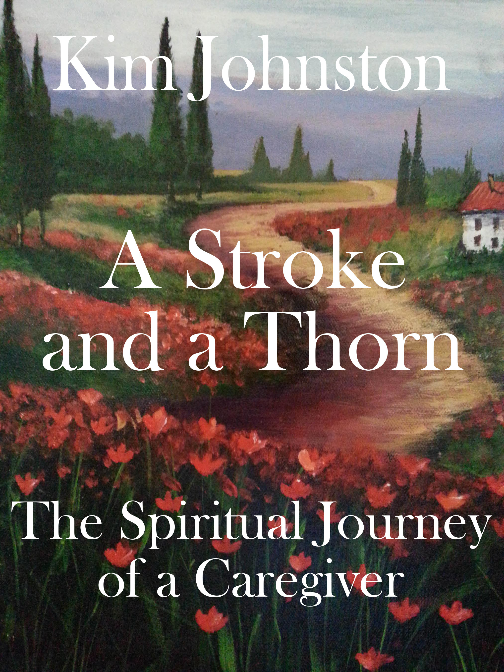 A Stroke and a Thorn Kim Johnston