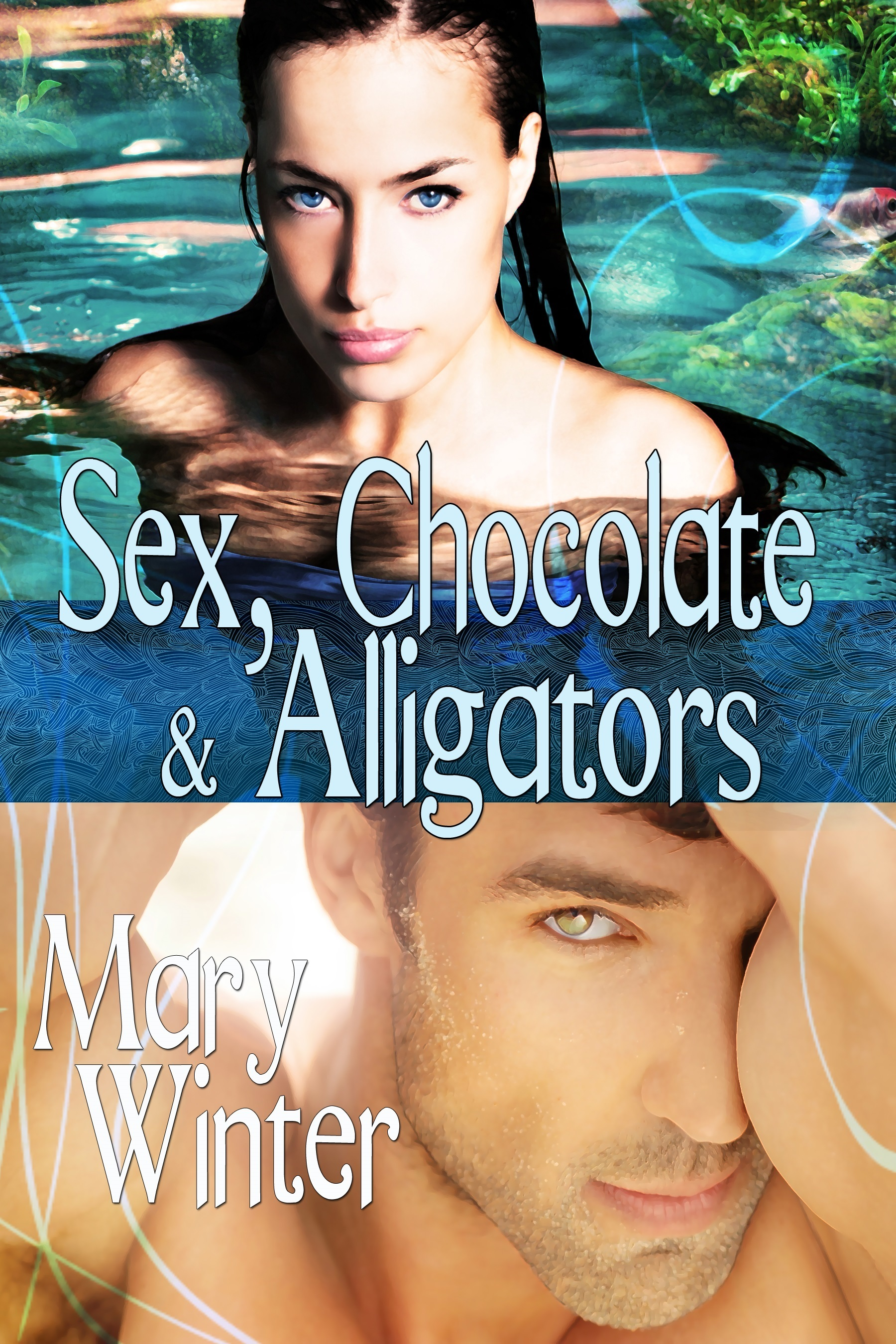 Sex, Chocolate, and Alligators Mary Winter