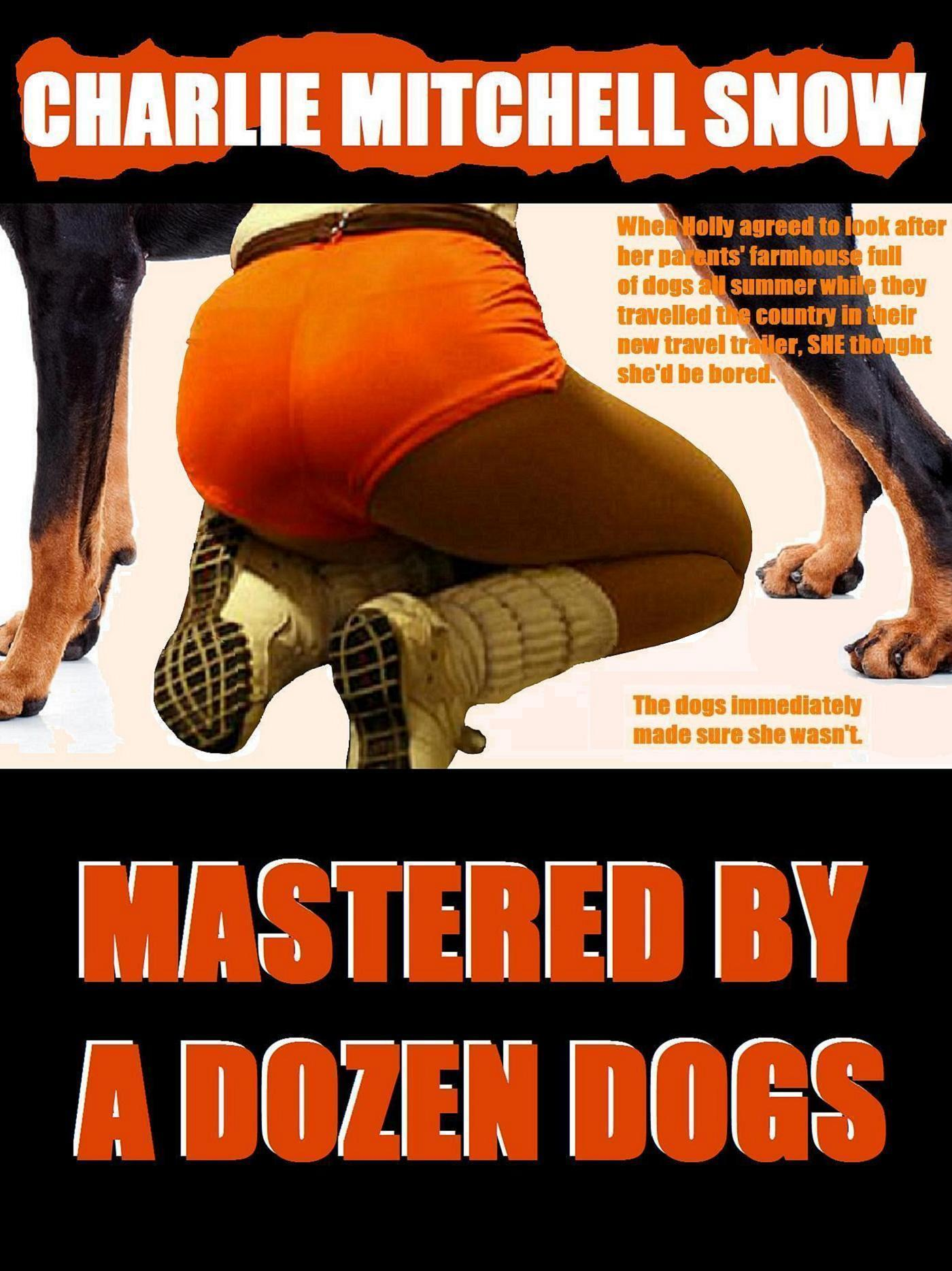 Mastered a Dozen Dogs by Charlie Mitchell Snow