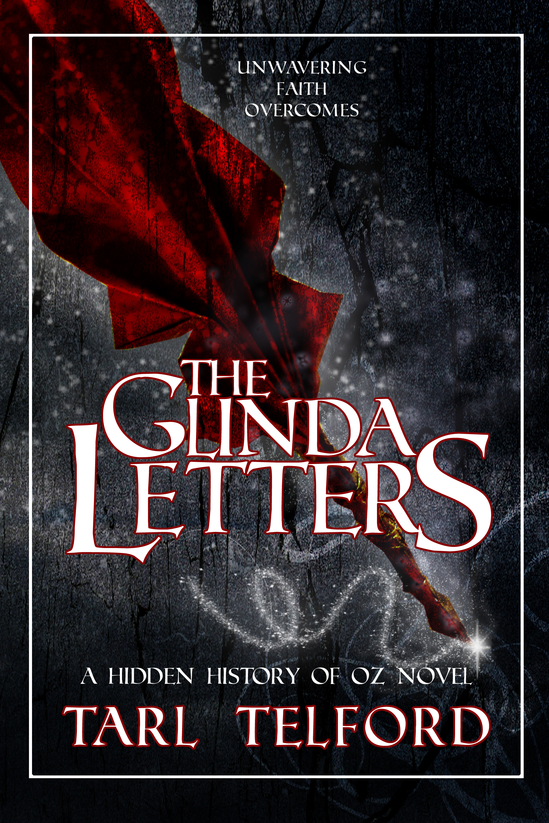 The Glinda Letters (The Hidden History of Oz, Book Four) Tarl Telford