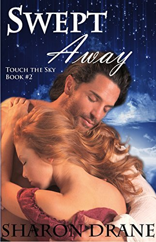 Swept Away (Touch the Sky Series Book 2) Sharon Drane