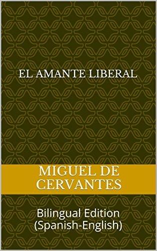 El amante liberal: The secret lover: Bilingual Edition  by  Miguel de Cervantes Saavedra