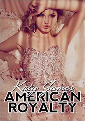 American Royalty (Part 1)  by  Katy James