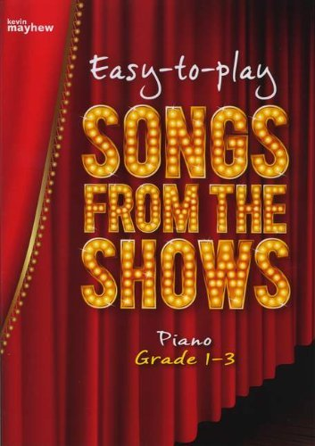 Easy-to-Play Songs from the Shows: Piano, Grade 1-3  by  Various