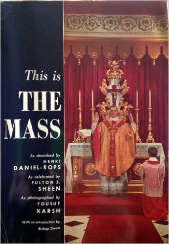 This is the Mass  by  Henri Daniel-Rops