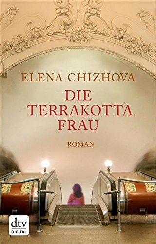 Die Terrakottafrau: Roman  by  Elena Chizhova