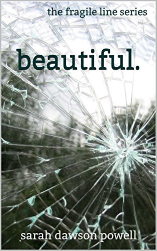 Beautiful (The Fragile Line Book 1) Sarah Dawson Powell